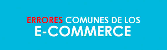 Errores comunes de los e-commerce